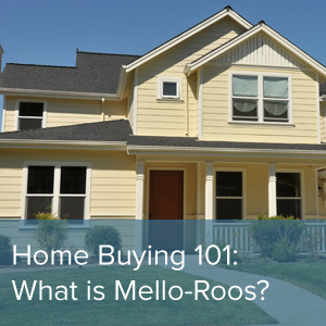 Home_Buying_101-_What_is_Mello-Roos